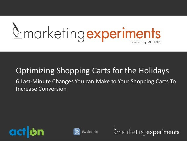 Optimizing Shopping Carts for the Holidays6 Last-Minute Changes You can Make to Your Shopping Carts ToIncrease Conversion ...
