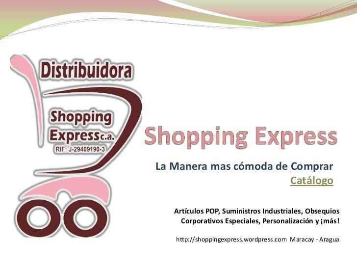 La Manera mas cómoda de Comprar                        Catálogo   Artículos POP, Suministros Industriales, Obsequios     C...