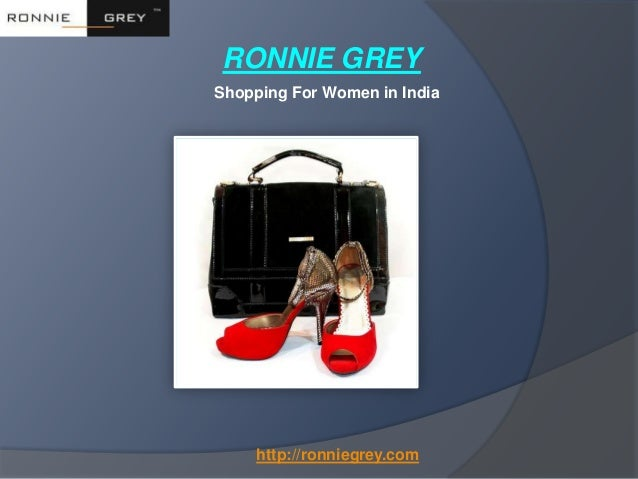 Ronnie Grey - Shopping for women india
