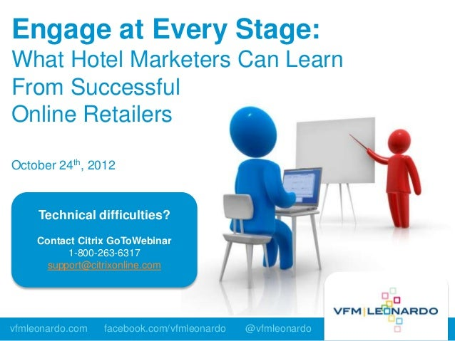 Engage at Every Stage:What Hotel Marketers Can LearnFrom SuccessfulOnline RetailersOctober 24th, 2012     Technical diffic...