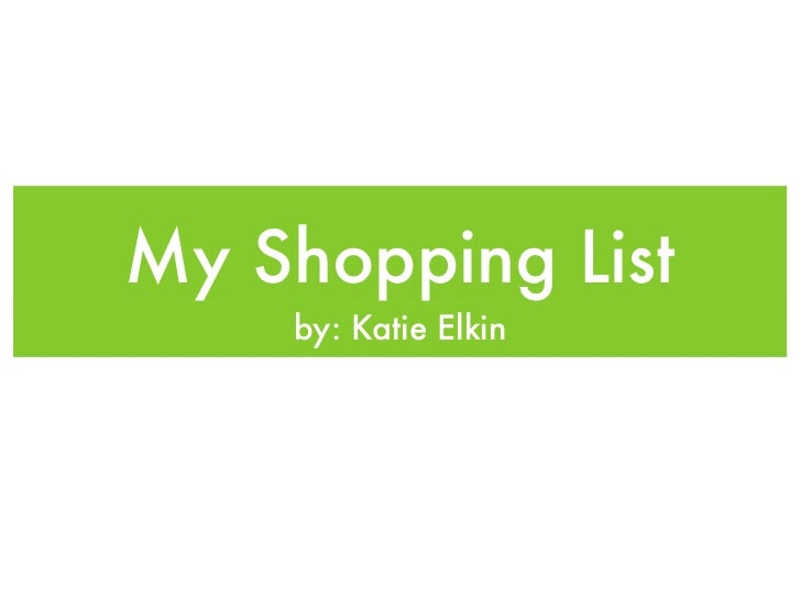 My Shopping List    by: Katie Elkin