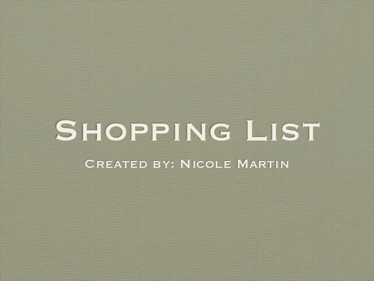Shopping List Created by: Nicole Martin