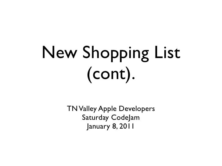 New Shopping List     (cont).    TN Valley Apple Developers        Saturday CodeJam         January 8, 2011