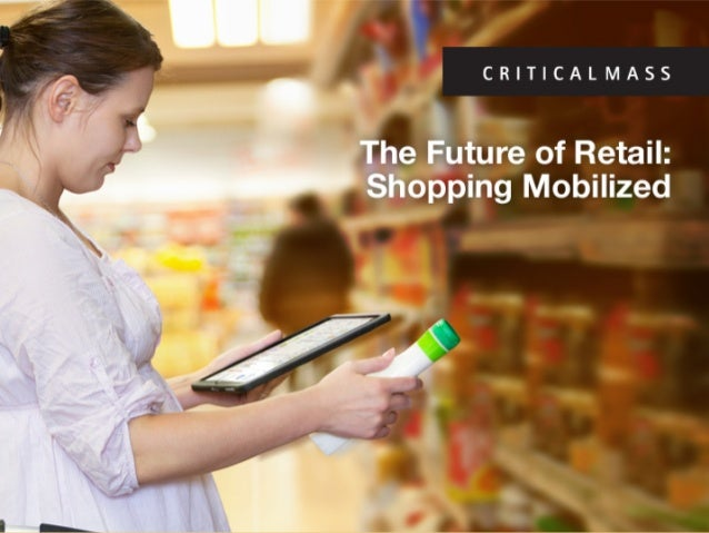 The Future of Retail: Shopping Mobilized