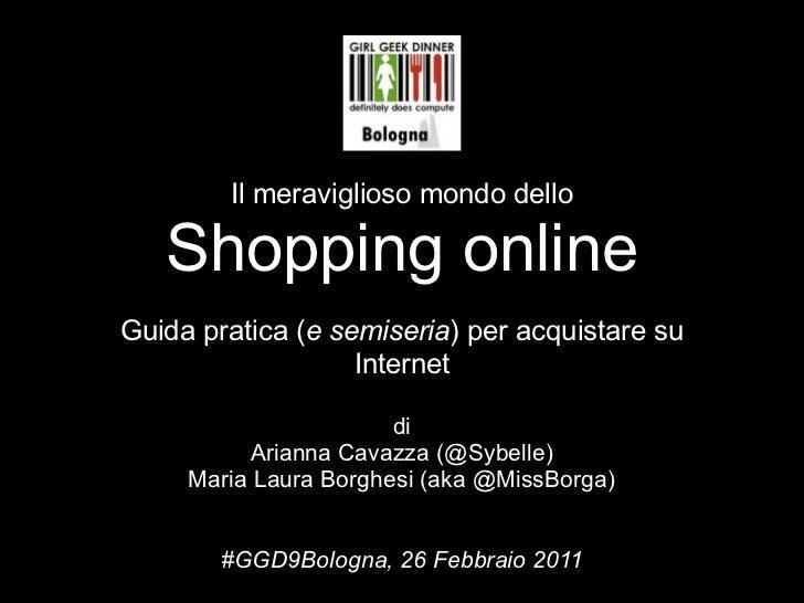 Il meraviglioso mondo dello   Shopping onlineGuida pratica (e semiseria) per acquistare su                   Internet     ...
