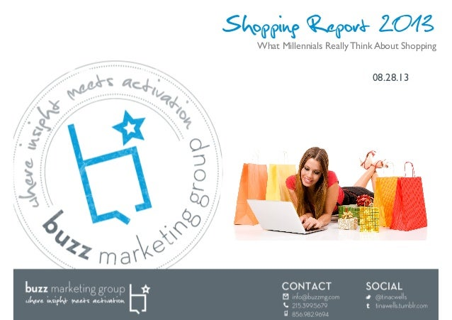 Shopping Report 2013 08.28.13	  What Millennials Really Think About Shopping
