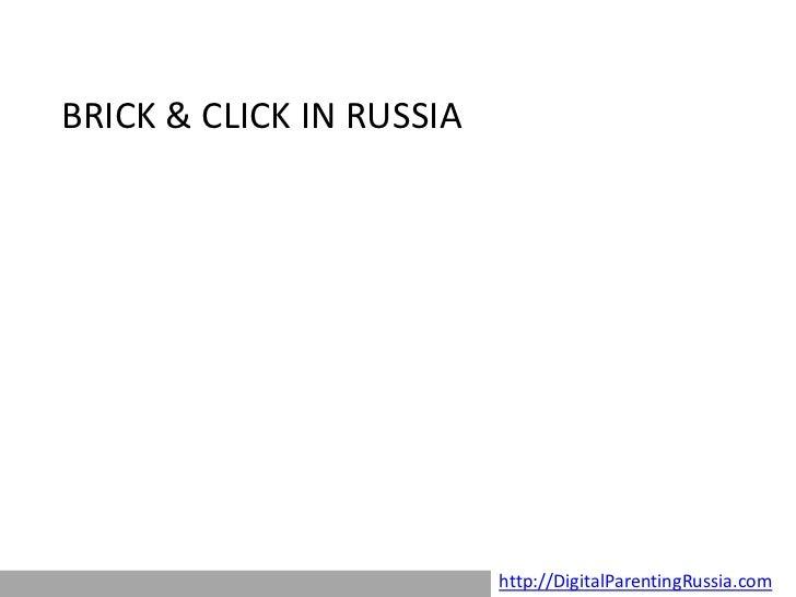 BRICK & CLICK IN RUSSIA