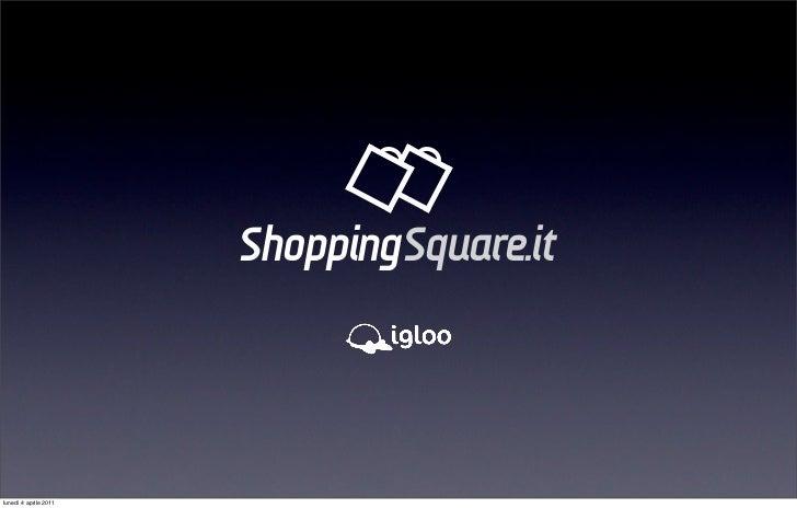 ShoppingSquare.itlunedì 4 aprile 2011