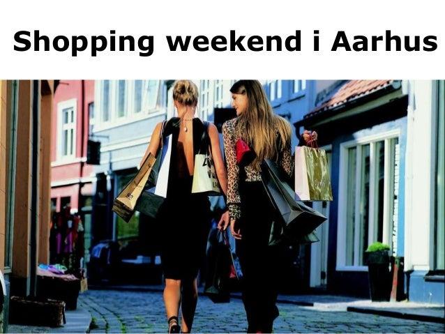 Shopping weekend i aarhus