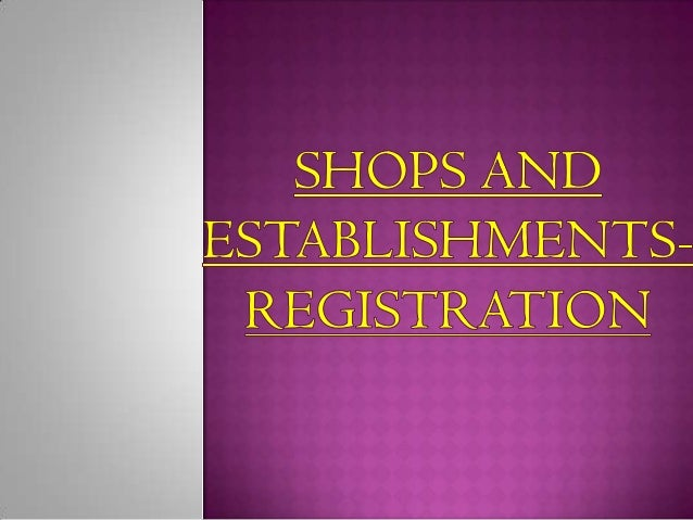    On analysing the definitions of establishment,    commercial establishment and shop we see that    the act virtually c...