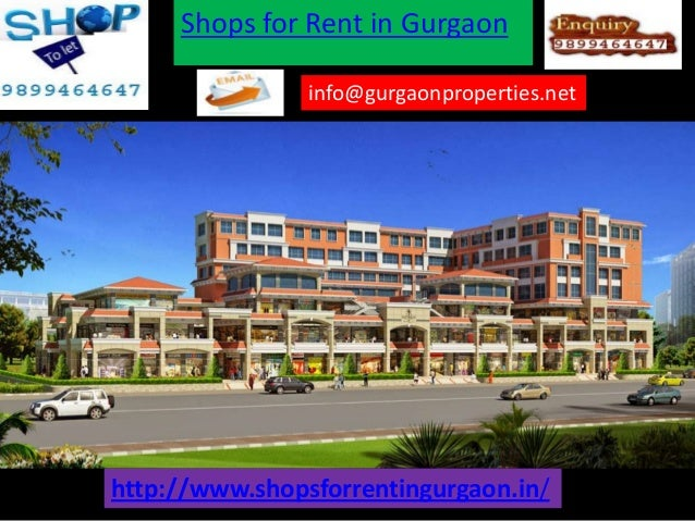Shops for Rent in Gurgaon info@gurgaonproperties.net  http://www.shopsforrentingurgaon.in/