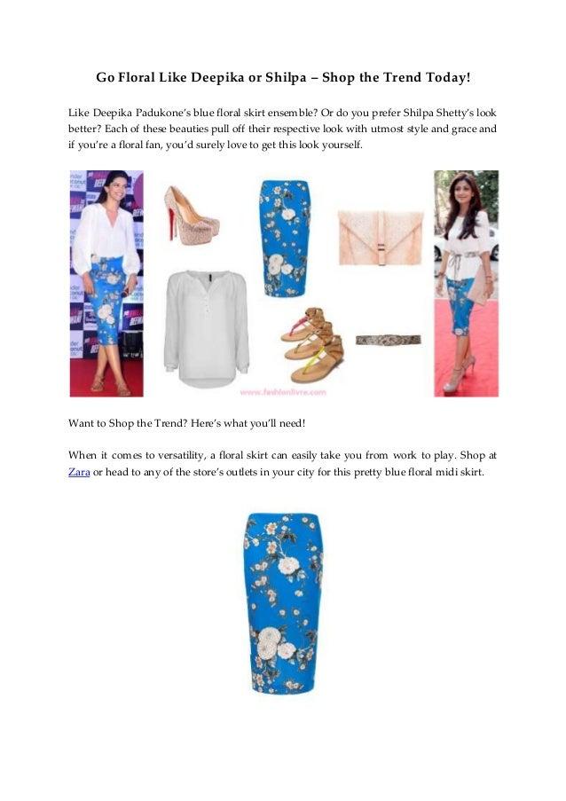 Go Floral Like Deepika or Shilpa – Shop the Trend Today! Like Deepika Padukone's blue floral skirt ensemble? Or do you pre...