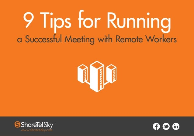 9 Tips for Running Meetings with Remote Workers