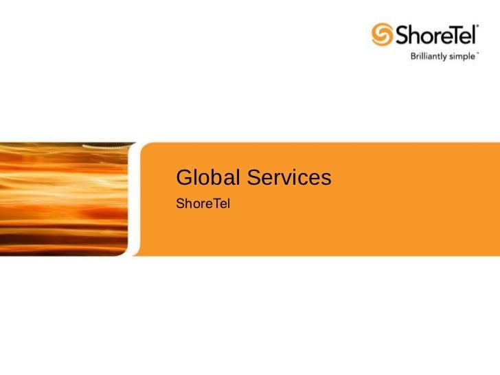 Global ServicesShoreTel