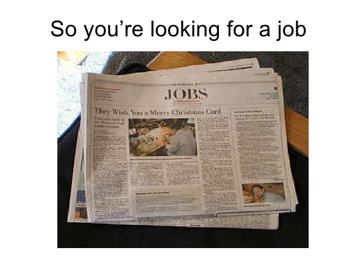 So you're looking for a job