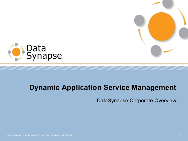 Dynamic Application Service Management DataSynapse Corporate Overview