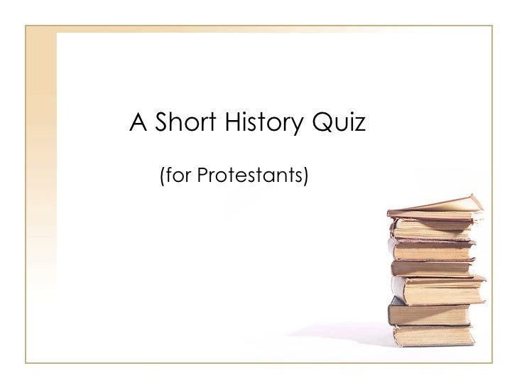 A Short History Quiz (for Protestants)