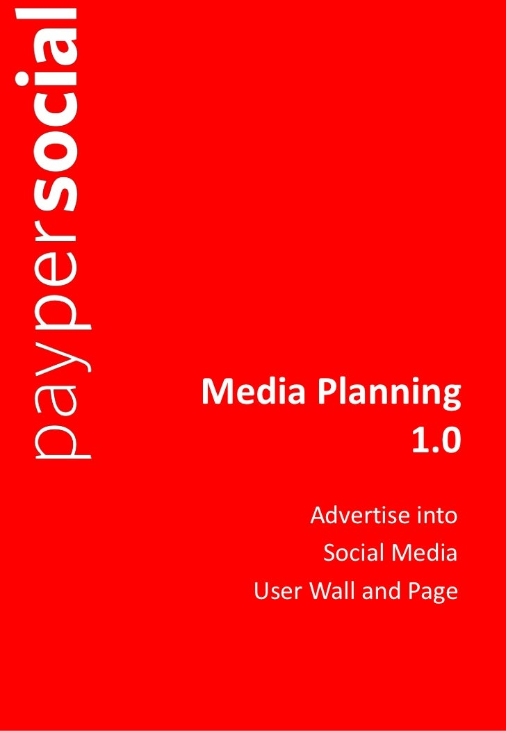 Media Planning           1.0       Advertise into        Social Media  User Wall and Page