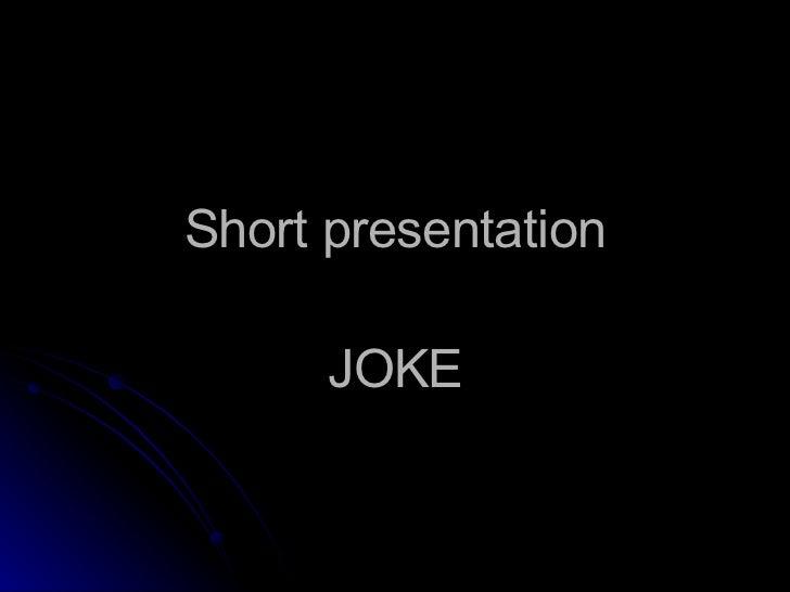 Short presentation JOKE