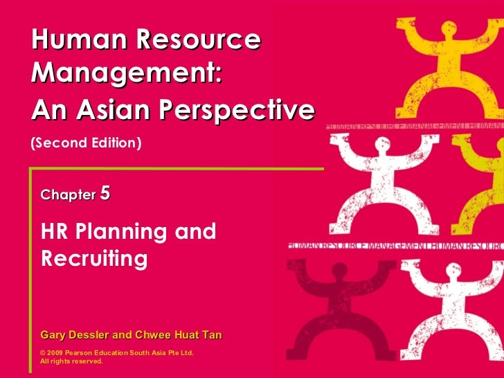 Human ResourceManagement:An Asian Perspective(Second Edition) Chapter 5 HR Planning and Recruiting Gary Dessler and Chwee ...