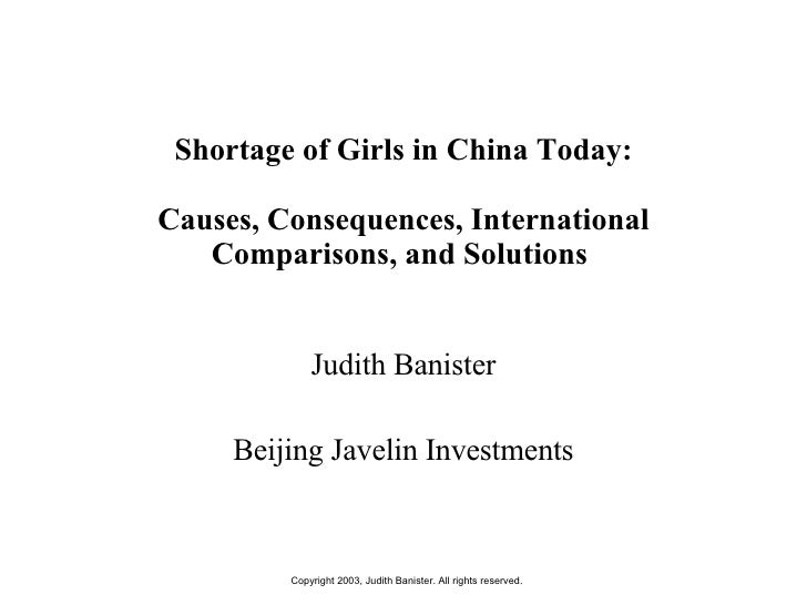 Shortage of Girls in China Today: Causes, Consequences, International Comparisons, and Solutions  Judith Banister Beijing ...