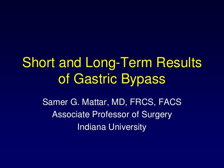 Short and long term results of gastric bypass
