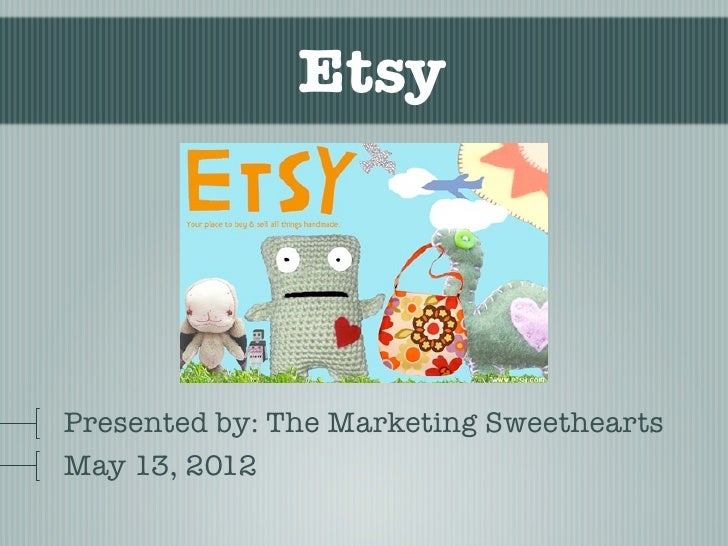 EtsyPresented by: The Marketing SweetheartsMay 13, 2012