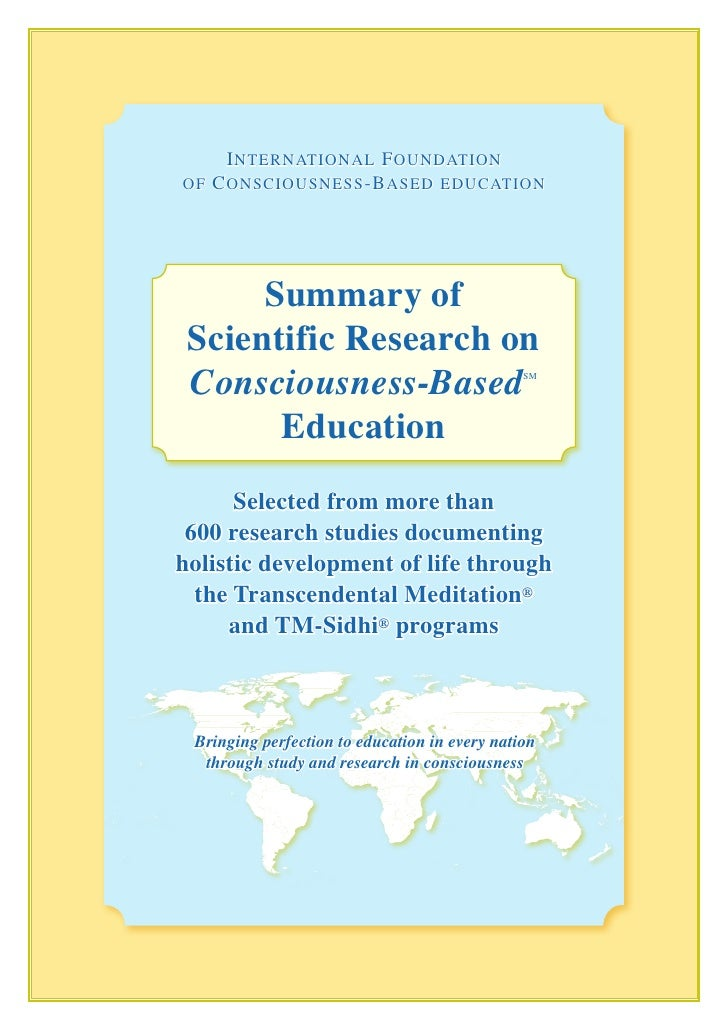 I nternatIonal F oundatIon oF C onsCIousness -B ased eduCatIon           Summary of  Scientific Research on  Consciousness...