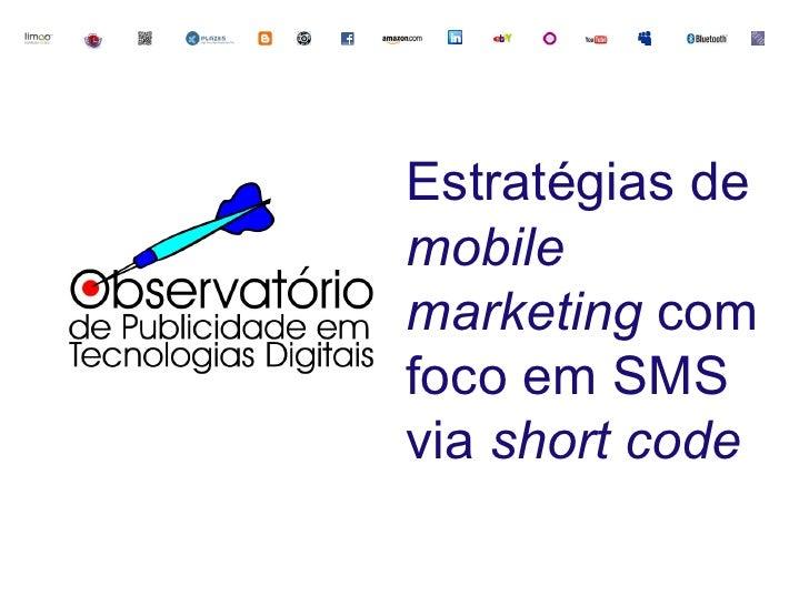 Estratégias de mobile marketing com foco em SMS via short code