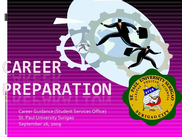 Career Guidance (Student Services Office) St. Paul University Surigao September 26, 2009