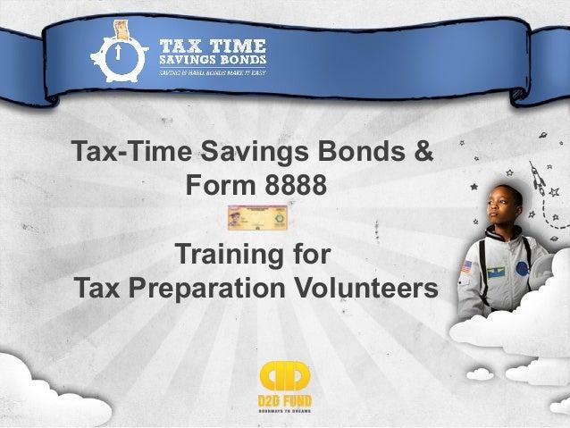 Tax-Time Savings Bonds &Form 8888Training forTax Preparation Volunteers