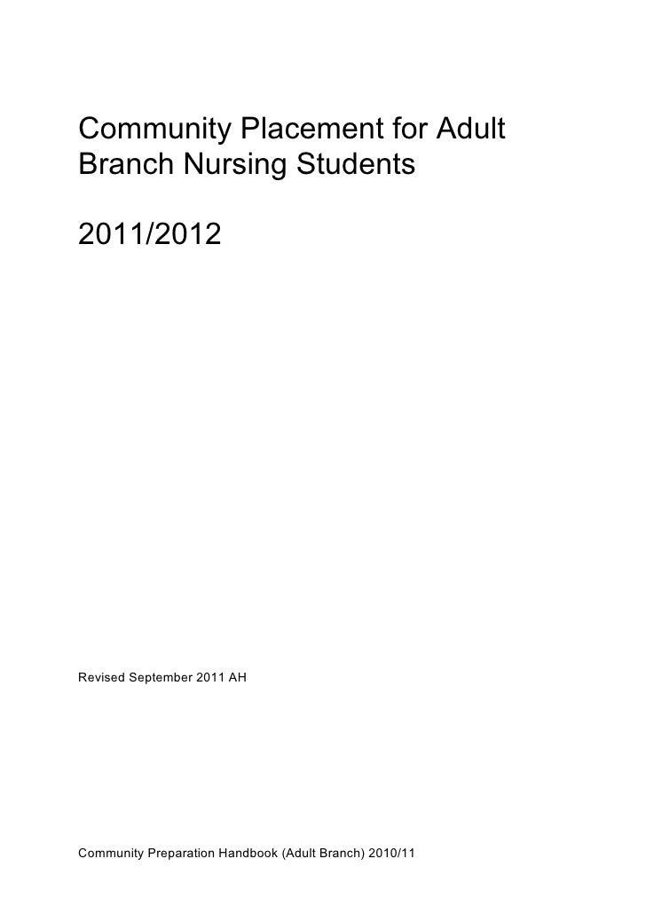 Community Placement for AdultBranch Nursing Students2011/2012Revised September 2011 AHCommunity Preparation Handbook (Adul...