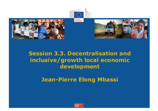 Session 3.3. Decentralisation andinclusive/growth local economic          development    Jean-Pierre Elong Mbassi