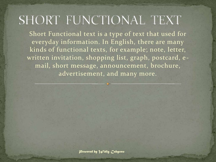 Short Functional text is a type of text that used for  everyday information. In English, there are many kinds of functiona...