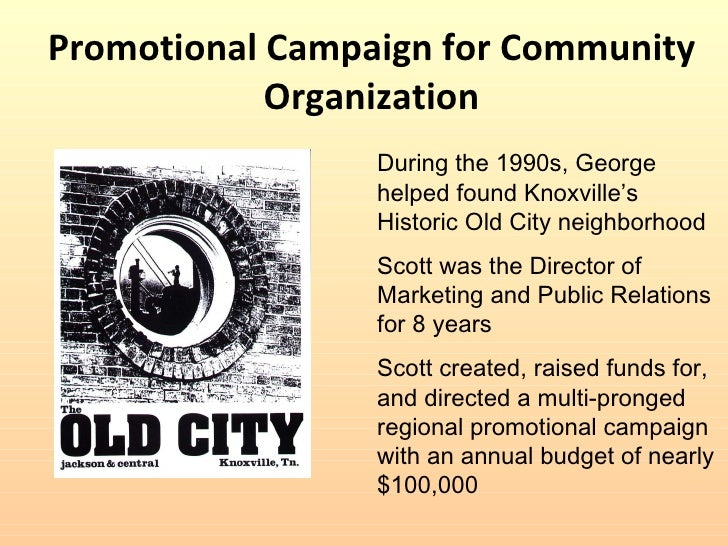 Promotional Campaign for Community Organization During the 1990s, George helped found Knoxville's Historic Old City neighb...