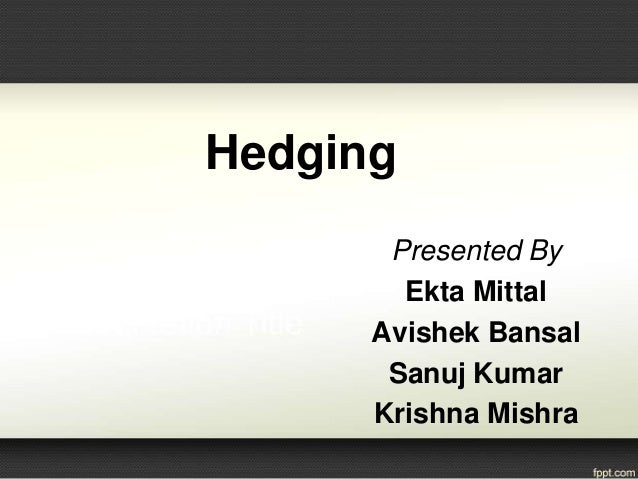 Forex hedging strategy ppt