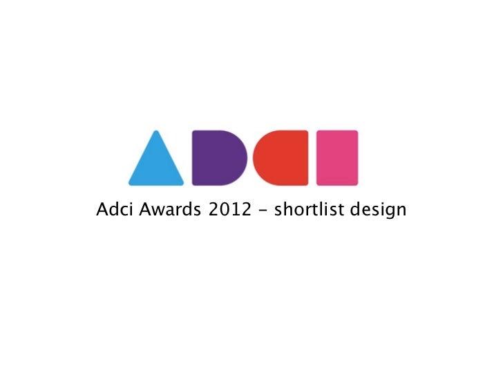 Adci Awards 2012 shortlist design