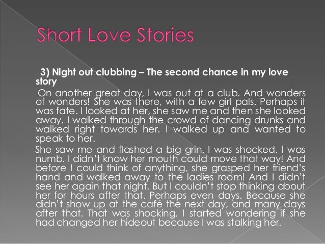 short love story essays Writing a fictional narrative (short story) 4 point of view refers to how the author of a story speaks to a reader, through whose eyes the events are viewed or reported.