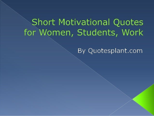 short motivational quotes for women students