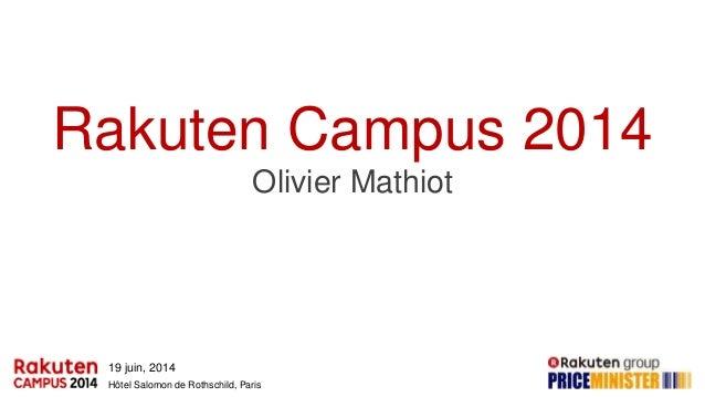 19 juin, 2014 Hôtel Salomon de Rothschild, Paris Rakuten Campus 2014 Olivier Mathiot