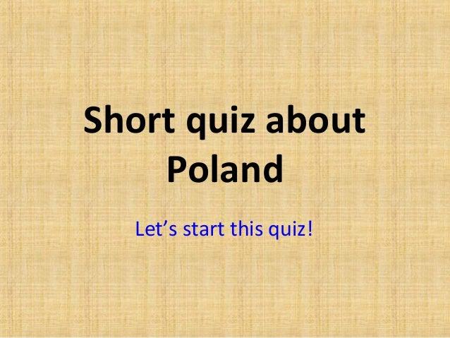 Short quiz about Poland Let's start this quiz!