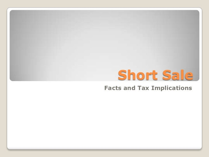 Short SaleFacts and Tax Implications