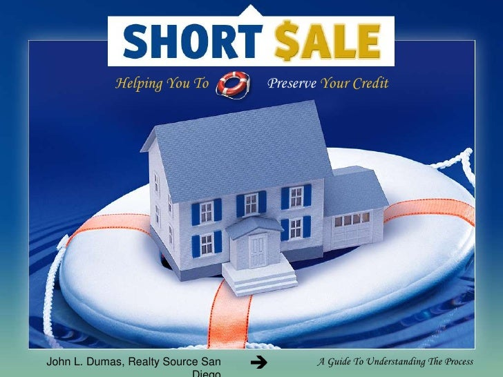 Helping You To                Preserve Your Credit<br />John L. Dumas, Realty Source San Diego<br />A Guide To Understandi...