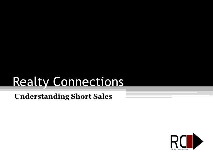 Realty Connections<br />Understanding Short Sales<br />