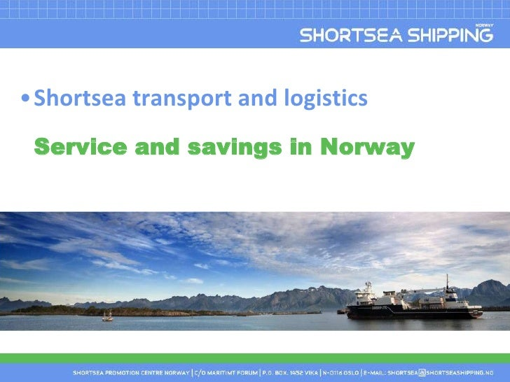 Shortsea transport and logisticsService and savings in Norway<br />
