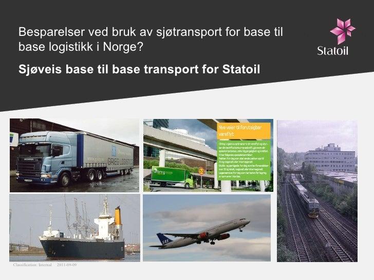 Besparelser ved bruk av sjøtransport for base til base logistikk i Norge?   Sjøveis base til base transport for Statoil