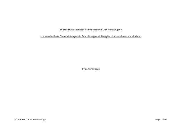 © SAP 2010 - 2014 Barbara Flügge Page 1 of 19 Short Service Stories: «Internetbasierte Dienstleistungen» - Internetbasiert...