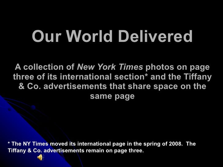 Our World Delivered A collection of  New York Times  photos on page three of its international section* and the Tiffany & ...