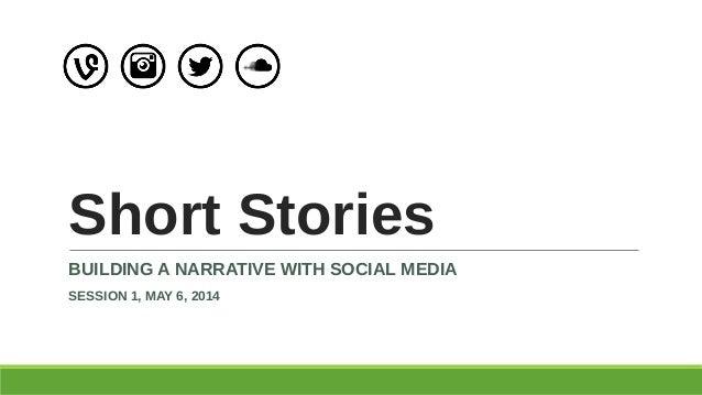 Short stories | Building a narrative with social media