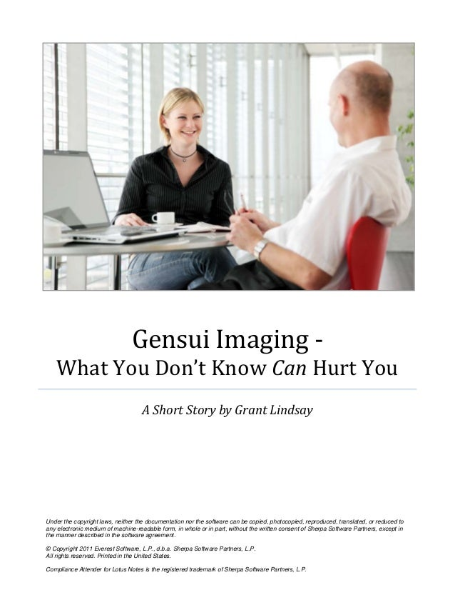 Gensui Imaging -What You Don't Know Can Hurt YouA Short Story by Grant LindsayUnder the copyright laws, neither the docume...